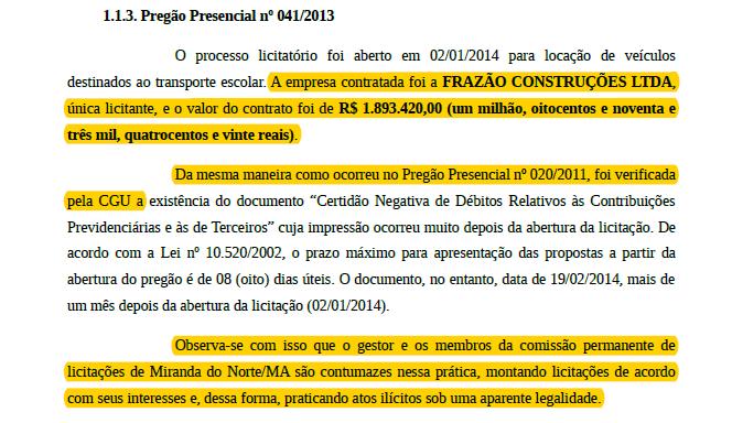 Empresa participou da sangria aos cofres de Miranda do Norte-MA.